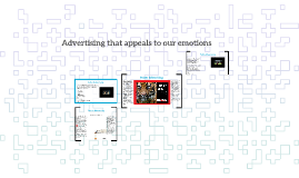 Copy of Advertising that appeals to our emotions