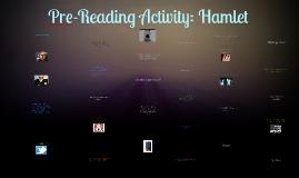 Copy of Pre-Reading Activity: Hamlet