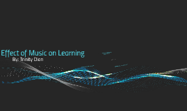 Effect of Music on Learing
