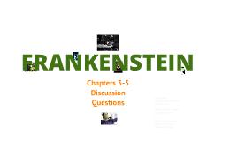 Frankenstein Chapters 3-5