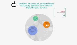 Entidades No Lucrativas. Utilidad Pública, fiscalidad y Certificado Digital