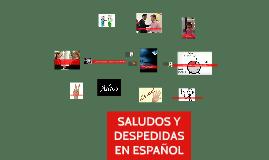 Copy of SALUDOS Y DESPEDIDAS EN ESPAÑOL