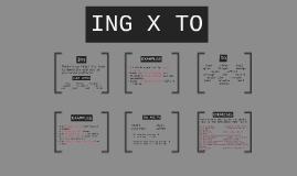 ING X TO