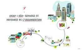 Chap 1 Géo- Espaces et paysages de l'urbanisation