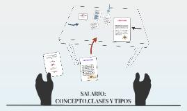 Copy of SALARIO: CONCEPTO,CLASES Y TIPOS