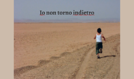 Copy of Io non torno indietro