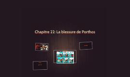 Chapitre 22: La blessure de Porthos