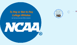 To Pay or Not to Pay College Athletes