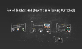 What is the role of teachers and students in reforming our s
