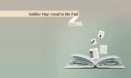 Soldier Dog-Loyal to the End (By Sam Angus)
