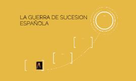 LA GUERRA DE SUCESION ESPAÑOLA