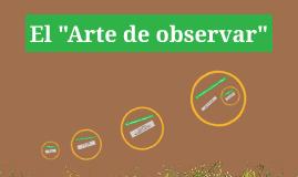 """El """"Arte de observar"""""""