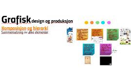 Grafisk design og produksjon: Komposisjon og hierarki