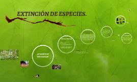 EXTINCIÓN DE ESPECIES.