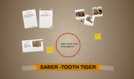SABER -TOOTH TIGER