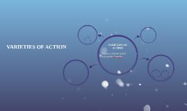 VARIETIES OF ACTION