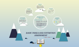 BASIC TOOLS AND NUTRITION ASSESSMENT