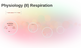 Physiology (II) Respiration