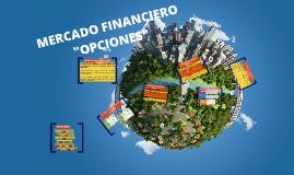 """MERCADO FINANCIERO """" OPCIONES"""""""