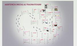 ASISTENCIA INICIAL AL TRAUMATIZADO