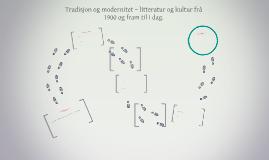 Tradisjon og modernitet – litteratur og kultur frå 1900 og f