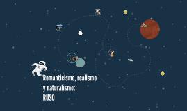 Romanticismo, realismo y naturalismo