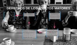 Copy of DERECHOS DE LOS ADULTOS MAYORES