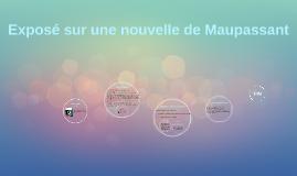 Copy of Exposé sur une nouvelle de Maupassant :