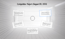 Competitive Report August 20, 2013