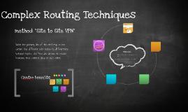 Complex Routing Techniques-Centro