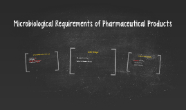 Microbiological Requirements of Pharmaceutical Products