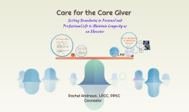 Copy of Care for the Care Giver