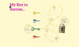My Key to Success...
