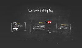 Economics of hip hop by Kris Jorgensen on Prezi