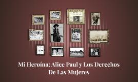 Mi Heroína: Alice Paul y los derechos de mejores