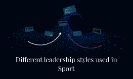 Different leadership styles used in Public Services & Sport