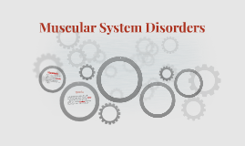 Muscular System Disorders