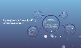 Ley Orgánica de Comunicación y medios: regulaciones