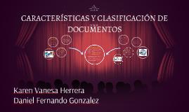 CARACTERÍSTICAS Y CLASIFICACIÓN DE DOCUMENTOS