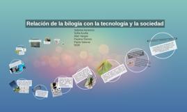 Relación de la bilogía con la tecnología y la sociedad