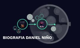 BIOGRAFIA DANIEL NIÑO