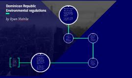 Dominican Republic Enviornmental regulations compared to the