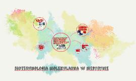 Copy of biotechnologia molekularna w medycynie