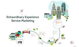 Service Marketing - Extraordinary Experience