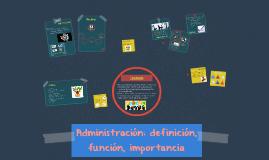 Administración: definición, función, importancia