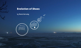 Evolution of Shoes