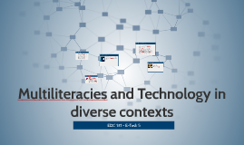 Multiliteracies and Technology in diverse contexts