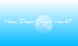 How Does Class Work?