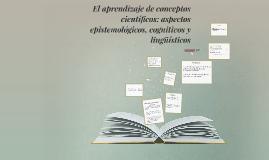 El aprendizaje de conceptos científicos: aspectos epistemoló