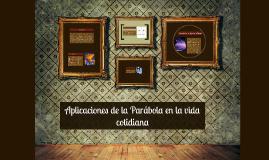 Copy of Aplicaciones de la Parábola en la vida cotidiana